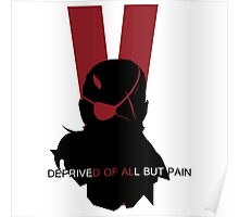 Deprived of all but pain Poster