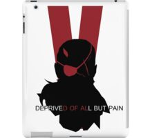 Deprived of all but pain iPad Case/Skin