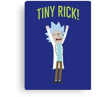 Tiny Rick! Canvas Print