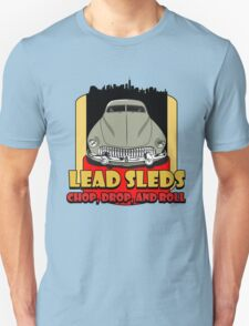 Lead Sled Unisex T-Shirt
