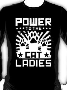 Power To The Cat Ladies T-Shirt