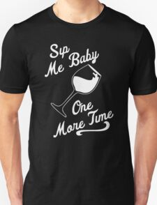 Sip Me Baby One More Time Wine Glass T-Shirt