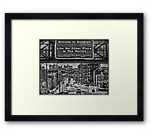 Welcome to Brooklyn Framed Print