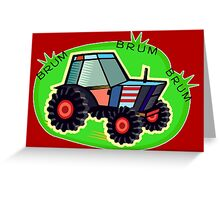 Tractor Time, BRUM BRUM BRUM! Greeting Card