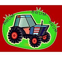 Tractor Time, BRUM BRUM BRUM! Photographic Print