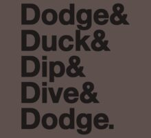 Dodge, Duck, Dip, Dive & Dodge. T-Shirt