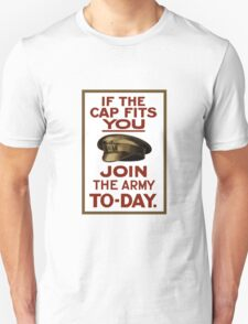 If The Cap Fits You -- Join The Army T-Shirt