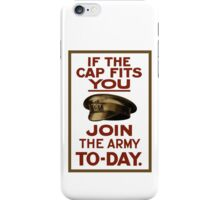 If The Cap Fits You -- Join The Army iPhone Case/Skin