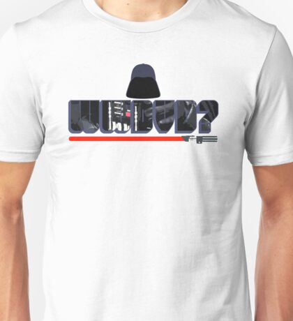 What Would Darth Vader Do? Unisex T-Shirt