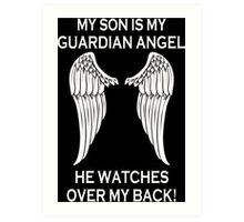 My Son Is My Guardian Angel He Watches Over My Back - Tshirts & Accessories Art Print