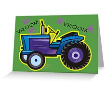 Tractor Time VROOM VROOM. Greeting Card