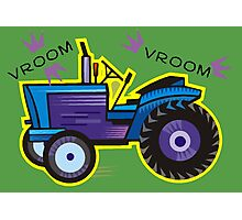 Tractor Time VROOM VROOM. Photographic Print