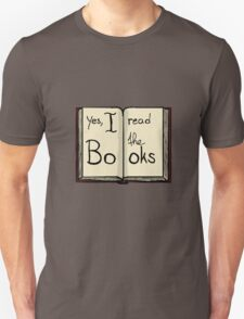 Yes, I read the books Unisex T-Shirt