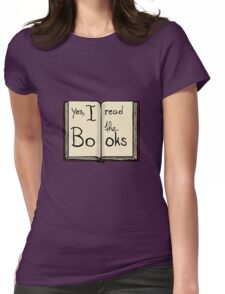 Yes, I read the books Womens Fitted T-Shirt