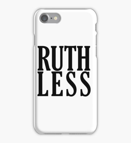 Ruthless! iPhone Case/Skin