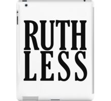 Ruthless! iPad Case/Skin