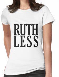 Ruthless! T-Shirt