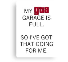 My GTA Garage is Full Canvas Print