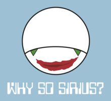 Why So Sirius? One Piece - Short Sleeve