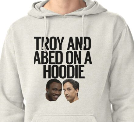 Troy And Abed On A Hoodie Pullover Hoodie