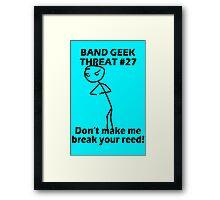 Band geek threat 27 geek funny nerd Framed Print