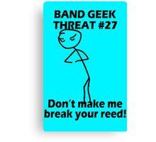 Band geek threat 27 geek funny nerd Canvas Print