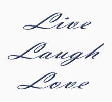 LIVE LAUGH LOVE 0002 Kids Tee