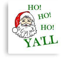 HO! HO! HO! YA'LL SOUTHERN CHRISTMAS Canvas Print