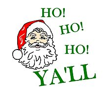 HO! HO! HO! YA'LL SOUTHERN CHRISTMAS Photographic Print