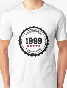 Making history since 1999 badge T-Shirt