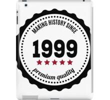 Making history since 1999 badge iPad Case/Skin