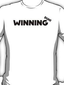 WINNING DUH! - BLACK T-Shirt