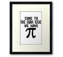 Come to the dork side we have pi geek funny nerd Framed Print