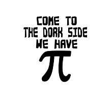 Come to the dork side we have pi geek funny nerd Photographic Print