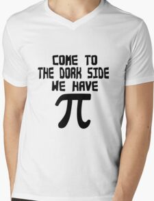 Come to the dork side we have pi geek funny nerd Mens V-Neck T-Shirt
