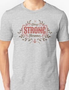 STAY STRONG FOREVER Unisex T-Shirt