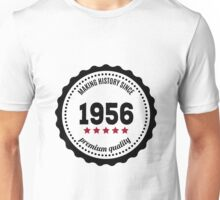 Making history since 1956 badge Unisex T-Shirt