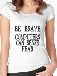 Computer fear geek funny nerd Women's Fitted Scoop T-Shirt