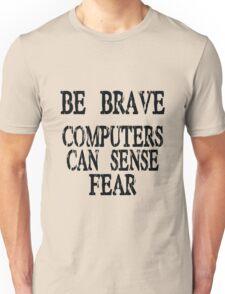Computer fear geek funny nerd Unisex T-Shirt