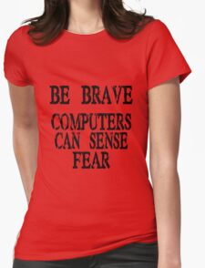 Computer fear geek funny nerd Womens Fitted T-Shirt