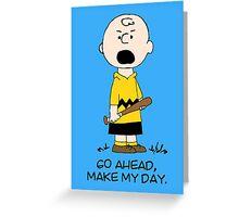 Charlie Make my day Greeting Card
