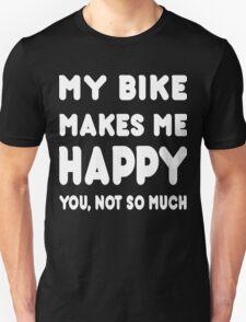 My Bike Bucks Makes Me Happy You Not So Much - Tshirts & Hoodies T-Shirt