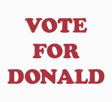 VOTE FOR DONALD by SOVART69
