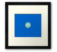 hello blue  (pls contact for customization of colours) Framed Print