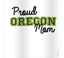 Proud Oregon U Mom Poster