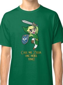 Call me Zelda one more time! Classic T-Shirt