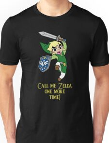 Call me Zelda one more time! Unisex T-Shirt