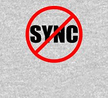Say No To Sync Unisex T-Shirt