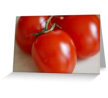 Tomatoes... Greeting Card