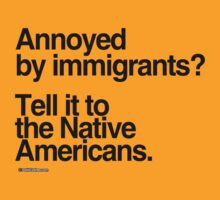 Annoyed by Immigrants? by shirtual